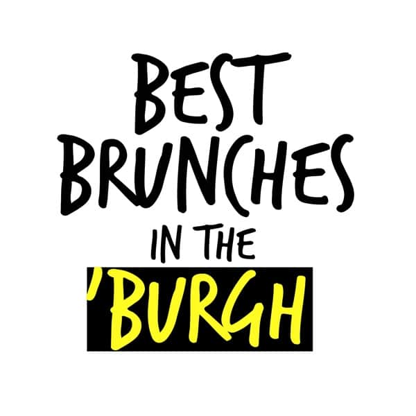 Best Brunches in the Burgh
