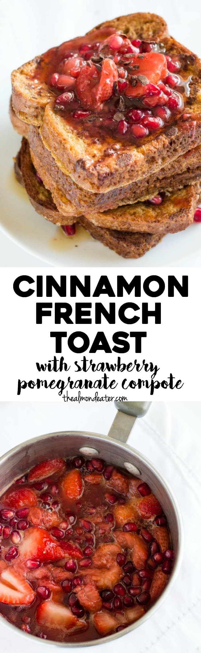 Simple Cinnamon French Toast topped with a fruity strawberry pomegranate compote. 8 ingredients and 15 minutes! | thealmondeater.com