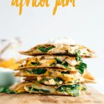 Chicken Quesadilla with Apricot Jam | This recipe is simple but so delicious with the apricot jam