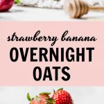 Strawberry Banana Overnight Oats - a healthy make-ahead breakfast option | thealmondeater.com