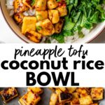bowl filled with rice, tofu, pineapple and avocado